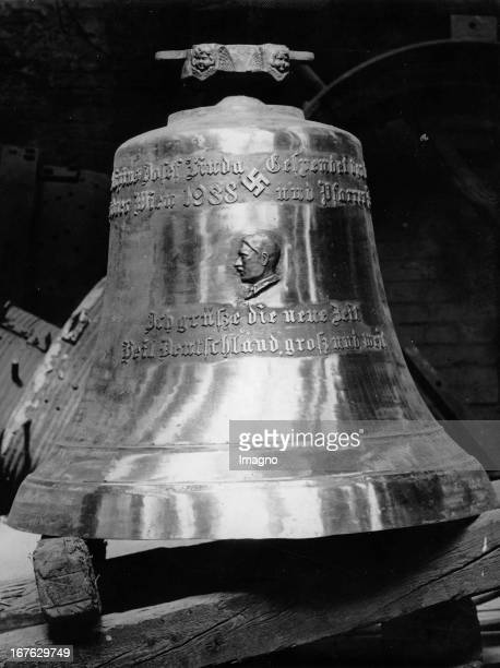 Bell with the image of Adolf Hitler and a dedication was completed by the Bell Foundry 'Pfunders' The bell is intended for the church in Sievering...