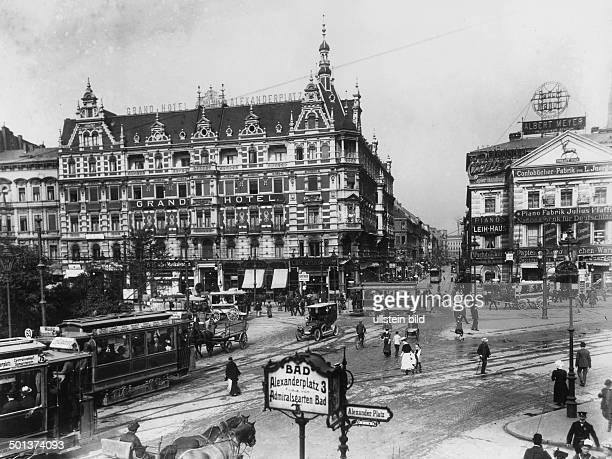 Berlin road traffic at Alexanderplatz and Koenigsstrasse On the left the Grand Hotel Alexanderplatz around 1900