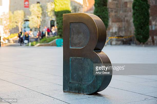Big B letter with three dimension volume made of iron in the streets of Barcelona Catalonia Europe