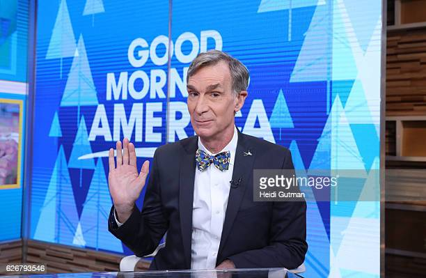 AMERICA Bill Nye is a guest on 'Good Morning America' 11/28/16 airing on the ABC Television Network BILL NYE