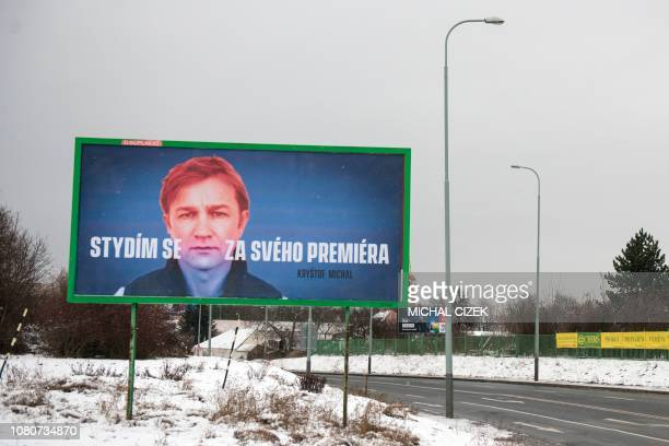 A billboard depicting singer Krystof Michal and reading I am ashamed of my PM is pictured in Prague on January 11 2019 as part of a campaign against...
