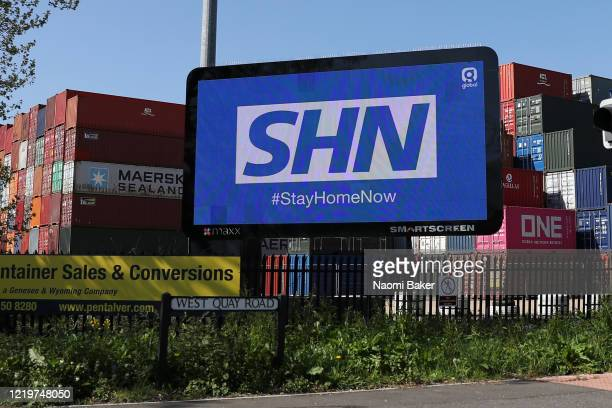 A billboard saying 'SHN #StayHomeNow' is seen on April 19 2020 in Southampton England In a press conference on Thursday First Secretary of State...