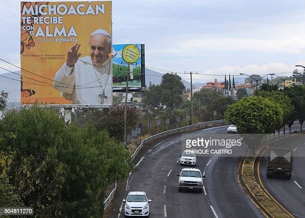 A billboard welcoming Pope Francis appears in one of the main avenues in Morelia Michoacan state Mexico on January 13 2016 Pope Francis will offer a...