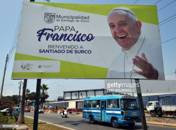 A billboard welcoming Pope Francis is seen near Las Palmas Air Force Base in Lima's district of Santiago de Surco on January 11 2018 ahead of the...