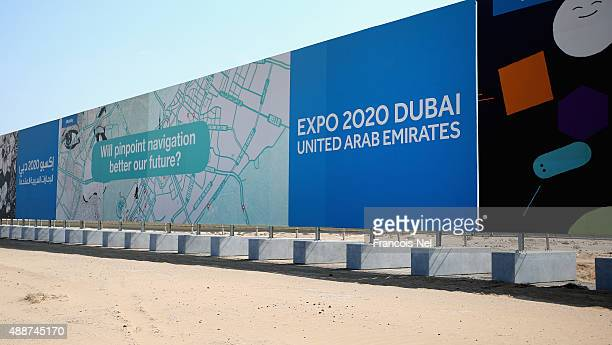 Billboards advertising the Expo 2020 are seen on display outside the official site in Jebel Ali on September 16 2015 in Dubai United Arab Emirates