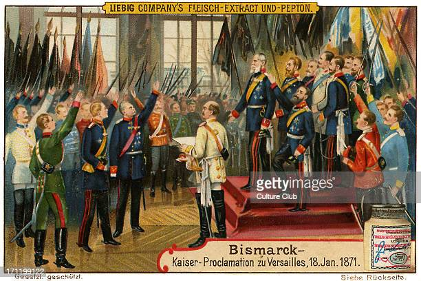 Bismarck succeded in achieving German unification procalimed in Versailles on 18 January 1871Advertisement for a Liebig's Meat Extract 'Bismarck...