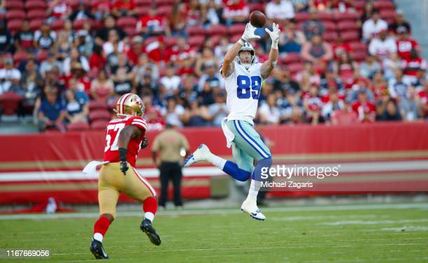 Blake Jarwin of the Dallas Cowboys makes a reception during the game against the San Francisco 49ers at Levi's Stadium on August 10 2019 in Santa...