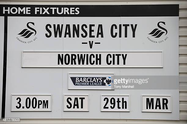 A board advertising the today's match outside of the Liberty Stadium during the Barclays Premier League match between Swansea City and Norwich City...