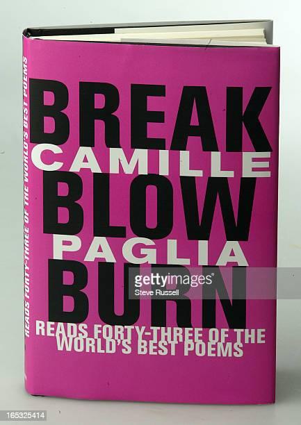 Break, Blow, Burn by Camille Paglia in Toronto, March 24, 2005.