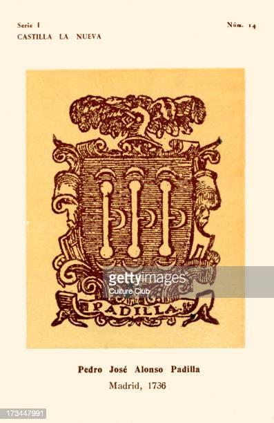 Bookseller 's mark Pedro José Alonso Padilla Madrid 1736 Padilla family crest No14 in series I Produced by Instituto Nacional del Libro Español as...