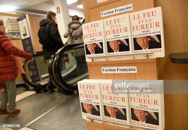 Bookstore sells the French translation of Michael Wolff's book on Donald Trump Fire and Fury on February 23 2018 in Paris France The translation Le...