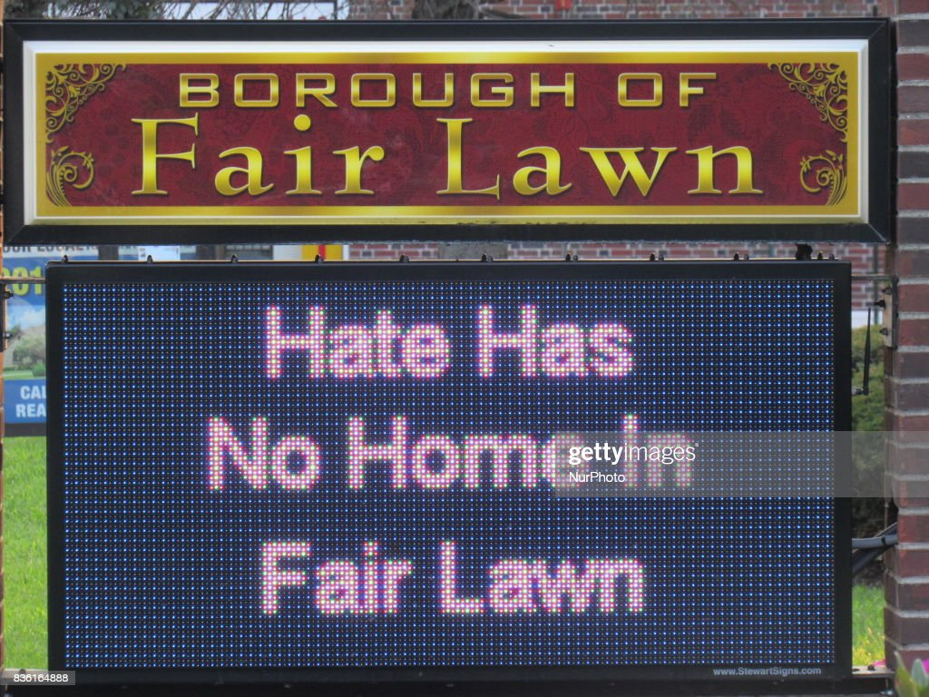 "Borough of Fair Lawn sign reading ""Hate Has No Home in Fair Lawn"" during a Rally for Unity and Peace with Mayor, Councilwoman, full Borough Council and religious leaders in Fair Lawn, NJ on August 20, 2017."