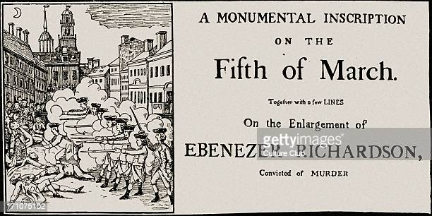 Boston Massacre and Ebenezer Richardson 's conviction for murder 1775 From a contemporary flyer Reads 'A monumental inscription on the fifth of March...