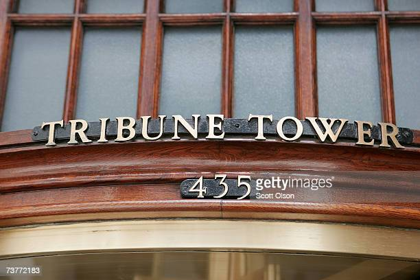 Brass letters mark the main entrance to the Tribune Tower headquarters of the Tribune Company April 2 2007 in Chicago Illinois The Tribune Company...