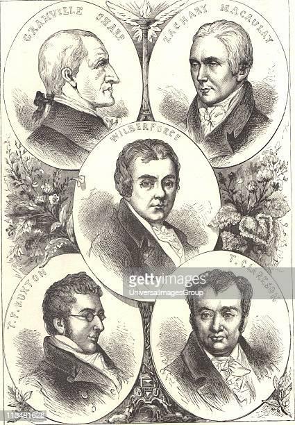 British leaders of the movement to abolish slavery Thomas Fowell Buxton Thomas Clarkson Zacharay Macaulay Granville Sharp and William Wilberforce...