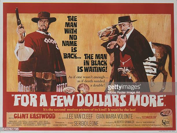 A British poster for Sergio Leone's 1965 spaghetti western 'For A Few Dollars More' starring Clint Eastwood and Lee Van Cleef