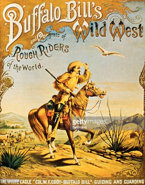 'Buffalo Bill's Wild West and Congress of Rough Riders of the World' American show poster in the Huntington Hartford collection The Gallery of Modern...