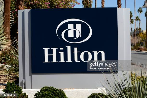 FEBRUARY 28 2019 A business sign in front of a Hilton Hotel in Palm Springs California