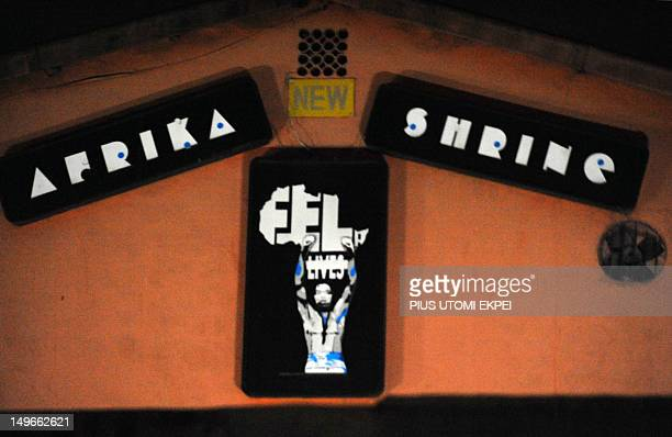 STORY by MJ Smith A picture taken on July 29 2012 shows the logo of the New Afrika Shrine in Lagos Nigeria marks on August 2 2012 fifteen years since...