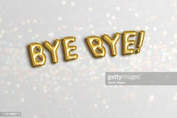 bye bye message in foil balloon - leaving stock pictures, royalty-free photos & images