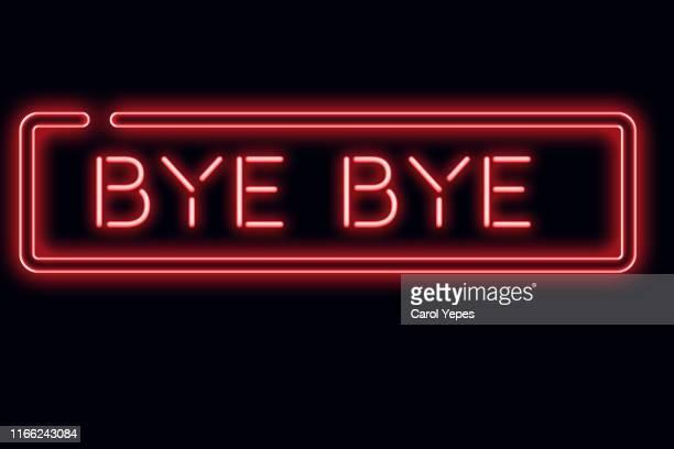 bye bye message in neon led lights - abschied stock-fotos und bilder