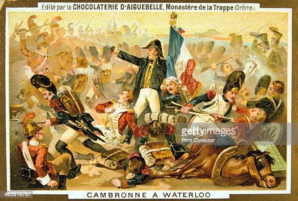 'Cambronne at the Battle of Waterloo' 18 June Invited to surrender the French commander of the Guard General Count Etienne Cambronne shouted 'The...