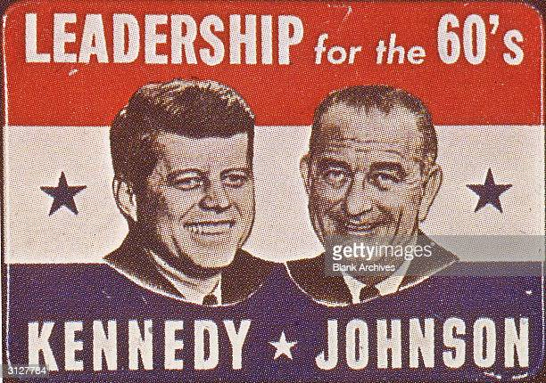 Campaign button for Democratic presidential candidate John F Kennedy and his running mate Lyndon B Johnson with the slogan 'Leadership For The 60s'...