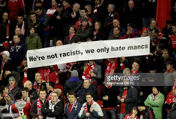 Carling Cup Semi Final Second Leg Liverpool v Manchester City Anfield Liverpool fans hold up a banner in response to the racist accusations towards...