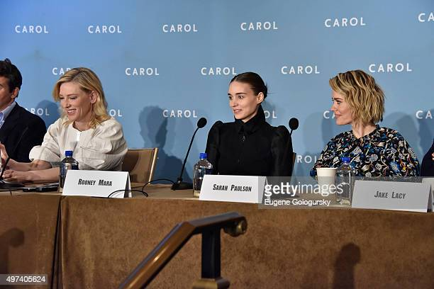 Cate Blanchett Rooney Mara and Sarah Paulson attend the CAROL New York Press Conference at Essex House Petit Salon on November 16 2015 in New York...