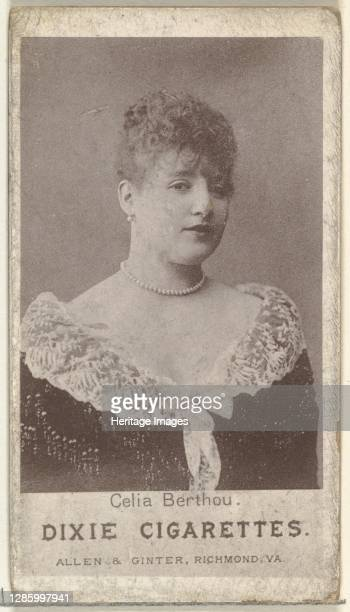 Celia Berthou, from the Actresses series promoting Dixie Cigarettes for Allen & Ginter brand tobacco products, circa 1888. Artist Allen & Ginter.