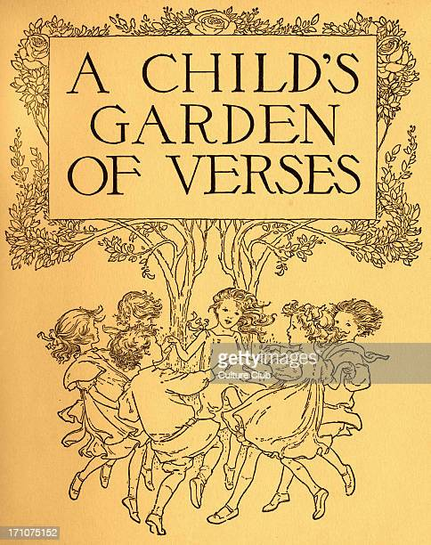 A Child's Garden Of Verses A Child's Garden Of Verses by Robert Louis Stevenson First published in 1909 Illustrated by Florence Edith Storer Title...