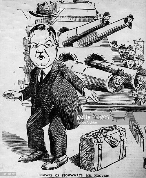 A cartoon of Herbert Clark Hoover 31st President of the United States with the caption 'Beware of stowaways Mr Hoover' depicting men hiding in the...