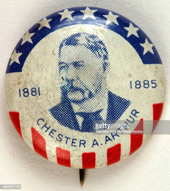Circular pinback button with central image of Chester A Arthur printed in blue on white ground with stars and stripes border 1883 Inscribed 'CHESTER...
