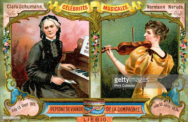 Clara Schumann and Wilma NormanNeruda c1900 Female musicians Clara Schumann and Wilma Lady Halle French advertising for the meat company Liebig