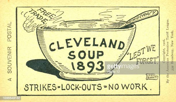 Cleveland Soup 1893 Strikes = Lockouts = No work' Postcard for the American Protective Tariff League shows a bowl labelled Cleveland Soup 1893 The...