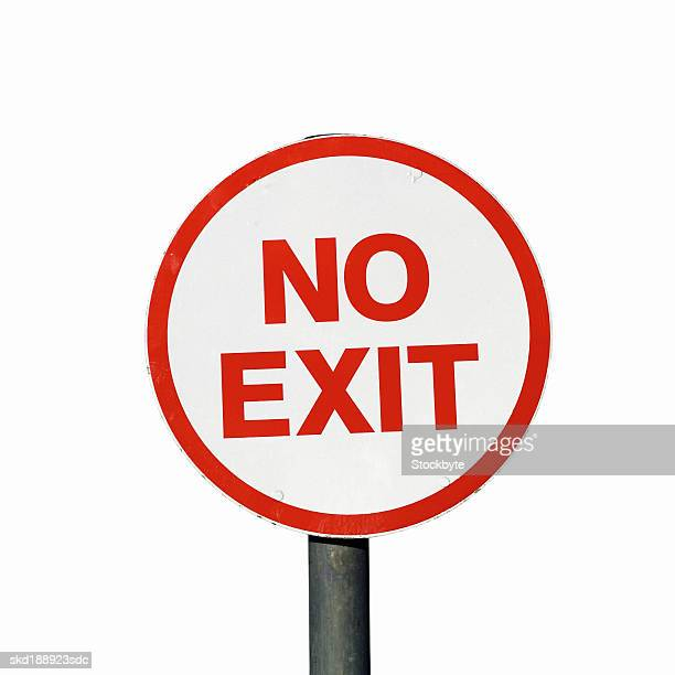 No Exit Sign Stock Photos And Pictures Getty Images