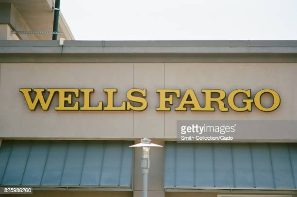 Closeup of sign at the Wells Fargo bank branch in the San Francisco Bay Area town of San Ramon California June 28 2017