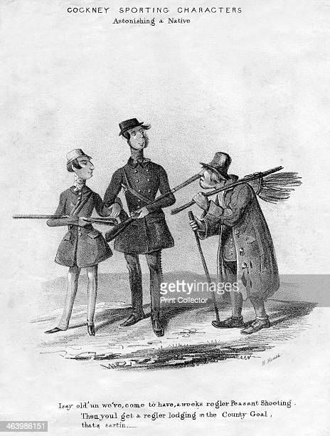'Cockney Sporting Characters. Astonishing a Native', 19th century. I say old'un we've, come to have a weeks regler peasant shooting. Then youl get a...