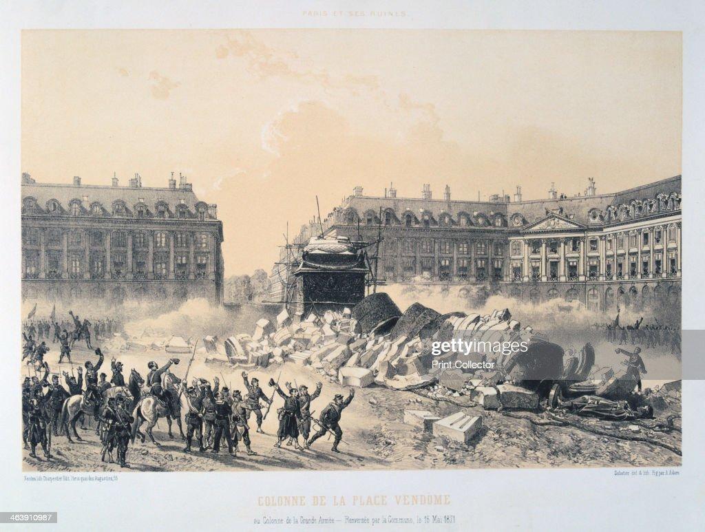 'Colonne de la Place Vendome', Paris Commune, 16 May 1871. Artist: Anon : News Photo