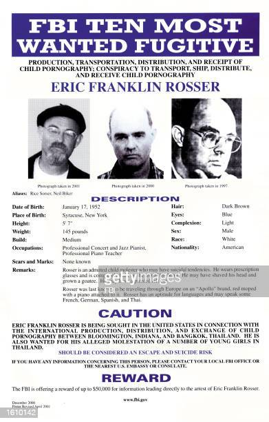 Confessed pedophile Eric Franklin Rosser is featured on a Federal Bureau of Investigation 10 most wanted fugitives poster released in December 2000...