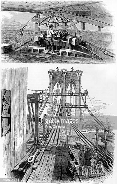 Construction of the Brooklyn Suspension Bridge New York USA 1880 Top laying cable view of saddle and yoke at the top of one of the towers Bottom the...
