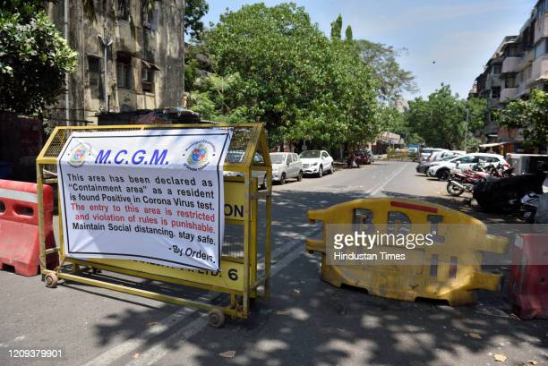 Containment area notice at a road in Worli as a resident is found positive in corona virus test on April 7 2020 in Mumbai India