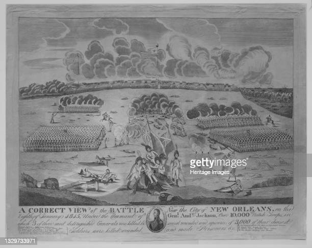 Correct VIew of the Battle Near the City of New Orleans , ca. 1816. Fought on 8 January 1815, the Battle of New Orleans was the last major engagement...