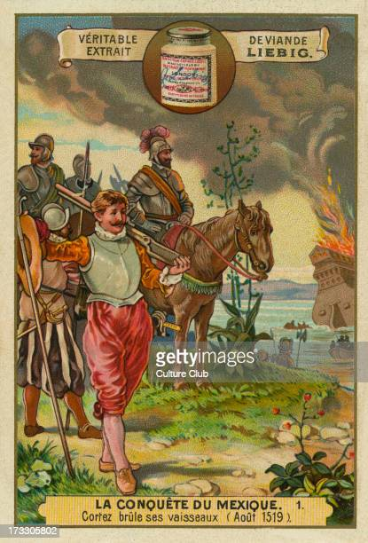 Cortes burns his ships, Agust 1519 Liebig card, The conquest of Mexico, 1897.