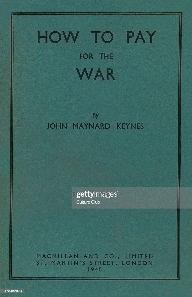 How to Pay for the War by Keynes : News Photo