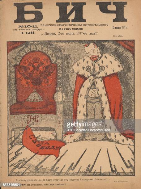 Cover image from the Russian satirical journal Bich published in the midst of the Russian Revolution showing Tzar Nicholas II abdicating his throne...