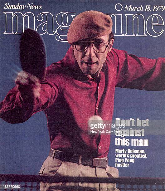 Cover of New York Daily News Sunday News Magazine March 18 1979 DON'T BET AGAINST THIS MANMarty Reisman world's greatest Ping Pong hustler