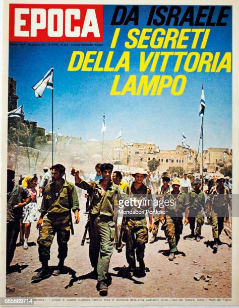 Cover of the magazine Epoca Victorious Israeli soldiers entering in Jerusalem after the SixDay War Jerusalem Israel 1967