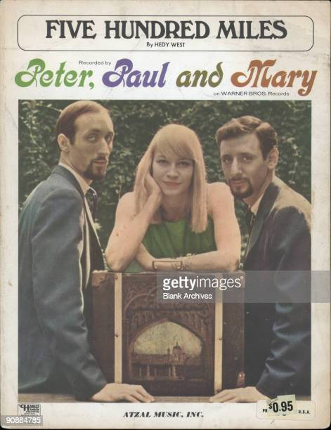 Cover of the sheet music for Peter Paul and Mary's version of Hedy West's Five Hundred Miles' 1962 The colorized black and white photo features from...
