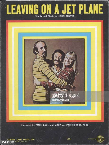 Cover of the sheet music for the Peter Paul and Mary recording of John Denver's song 'Leaving on a Jet Plane' 1969 Pictured are from left Paul...